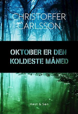 Bog, indbundet Oktober er den koldeste måned af Christoffer Carlsson