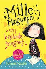 Mille møgunge - en ballademagnet (Mille Møgunge, nr. 1)