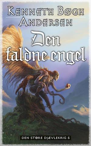 Bog, hæftet Den faldne engel af Kenneth Bøgh Andersen
