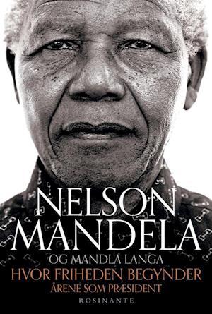 Hvor friheden begynder af Nelson Mandela