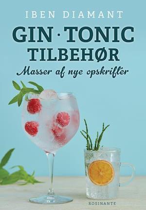 Gin - tonic & tilbehør - masser af nye opskrifter