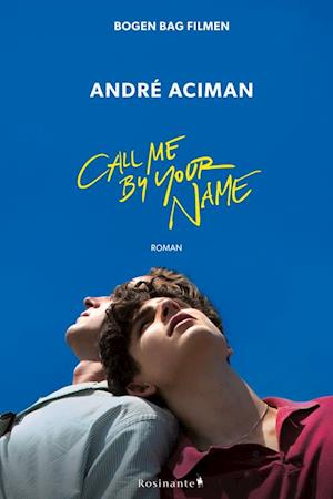 andré aciman Call me by your name på saxo.com