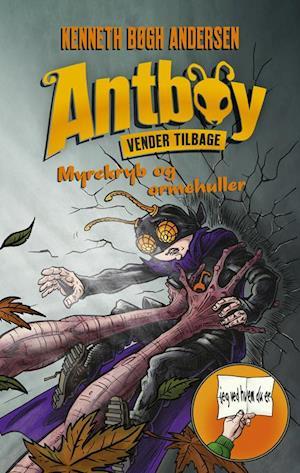 Antboy vender tilbage 1 - Myrekryb og ormehuller