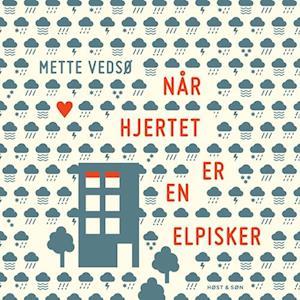 Billede af Når hjertet er en elpisker-Mette Vedsø-Lydbog
