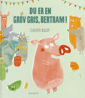 Du er en grov gris, Bertram!