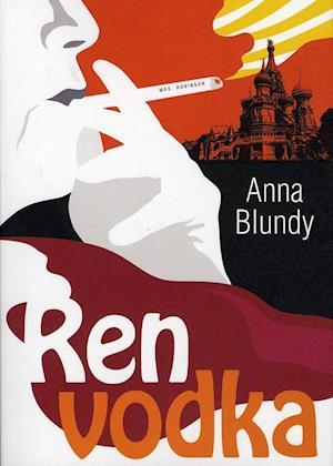 Bog, indbundet Ren vodka af Anna Blundy