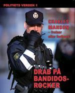 Drab på Bandidos-rocker. Politiets verden 1 (Politiets verden, nr. 1)