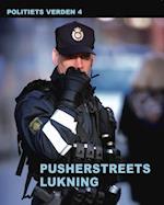 Pusherstreets lukning - Politiets verden 4 (Politiets verden, nr. 4)