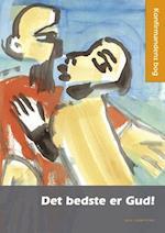Det bedste er Gud! Konfirmandens bog