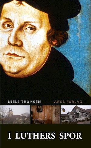 I Luthers spor af Niels Thomsen