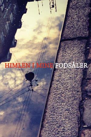Bog, hæftet Himlen i mine fodsåler af Bo Hakon Jørgensen, Christiane Gammeltoft-Hansen, Elof Westergaard