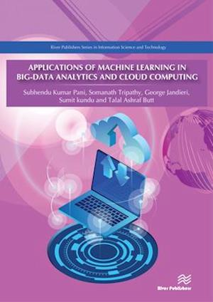 Applications of Machine Learning in Big-Data Analytics and Cloud Computing