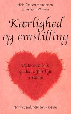 Bog, hæftet Kærlighed og omstilling af Niels Åkerstrøm Andersen