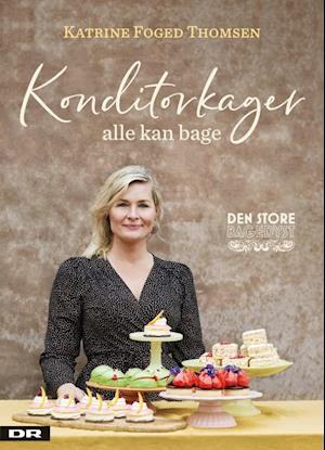 katrine foged thomsen – Konditorkager alle kan bage-katrine foged thomsen-bog fra saxo.com