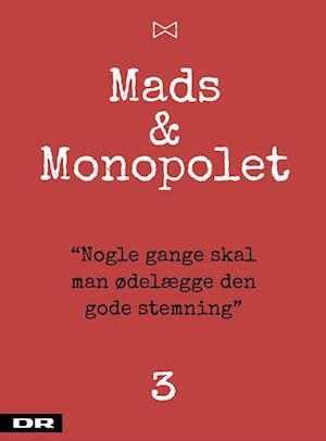 Mads & Monopolet - nogle gange skal man ødelægge den gode stemning