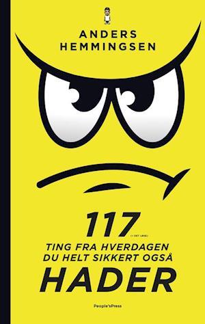 117 (+ det løse) ting fra hverdagen du helt sikkert også hader