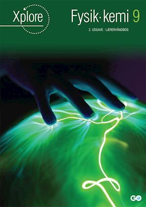 Xplore fysik/kemi 9 lærerhåndbog - 2. udgave-nanna filt christensen-bog fra nanna filt christensen på saxo.com