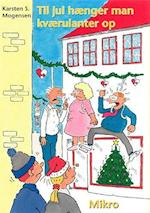Til jul hænger man kværulanter op