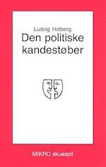 Den politiske kandestøber (Mikro skuespil)