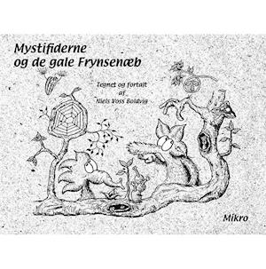 Mystifiderne og de gale Frynsenæb