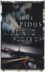 Aldrig fucke op (Stockholm noir)
