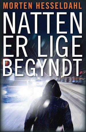 Natten er lige begyndt af Morten Hesseldahl
