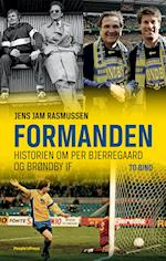 Formanden - En biografi Per Bjerregaard og Brøndby IF