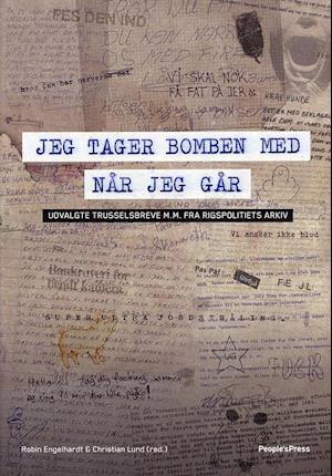 Bog, hæftet Jeg tager bomben med når jeg går af Robin Engelhardt, Christian Lund
