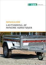 Miniguide - Lastsikring af mindre køretøjer