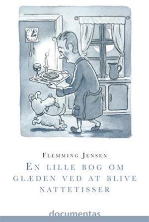 Bog, ukendt format En lille bog om glæden ved at blive nattetisser af Flemming Jensen