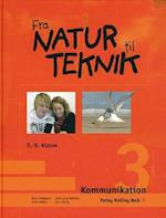 Fra natur til teknik. Kommunikation 3 (Fra natur til teknik)