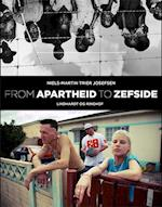 From apartheid to zefside