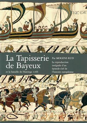 La tapisserie de Bayeux et la bataille de Hastings 1066
