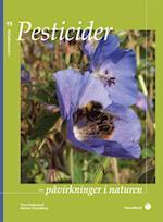 Pesticider - påvirkninger i naturen (Miljøbiblioteket, nr. 15)
