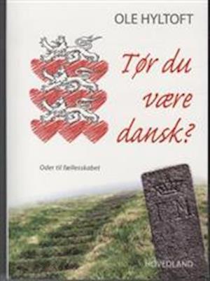Bog, hæftet Tør du være dansk? af Ole Hyltoft