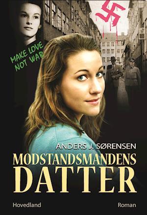 Modstandsmandens datter af Anders Sørensen