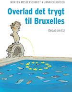 Overlad det trygt til Bruxelles