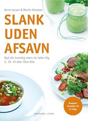 Bog hæftet Slank uden afsavn af Anne Larsen Martin Kreutzer
