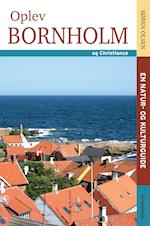 Oplev Bornholm og Christiansø (En natur- og kulturguide)
