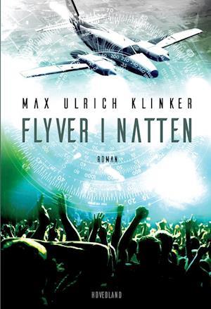 Bog, hæftet Flyver i natten af Max Ulrich Klinker