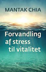 Forvandling af stress til vitalitet af Mantak Chia