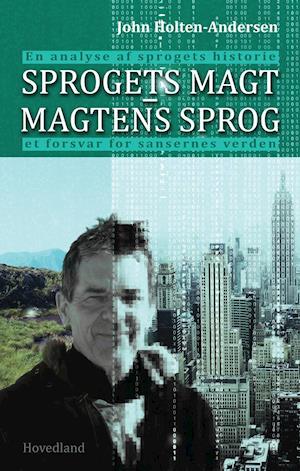 Sprogets magt - magtens sprog af John Holten-Andersen