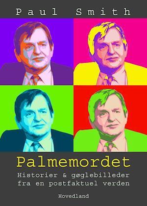 Bog, hæftet Palmemordet af Paul Smith