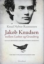 Jakob Knudsen mellem Luther og Grundtvig