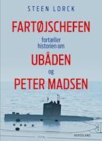 Fartøjschefen fortæller historien om ubåden og Peter Madsen