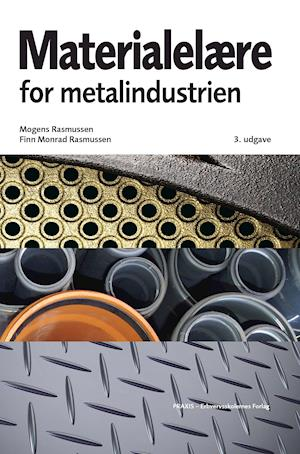 Materialelære for metalindustrien af Mogens Rasmussen Finn Monrad Rasmussen