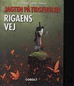Rigaens vej (Jagten på tidsfuglen, nr. 7)