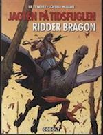 Ridder Bragon (Jagten på tidsfuglen, nr. 8)