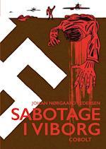 Sabotage i Viborg