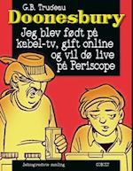 Doonesbury- Jeg blev født på kabel-tv, gift online og vil dø live på Periscope (Doonesbury)